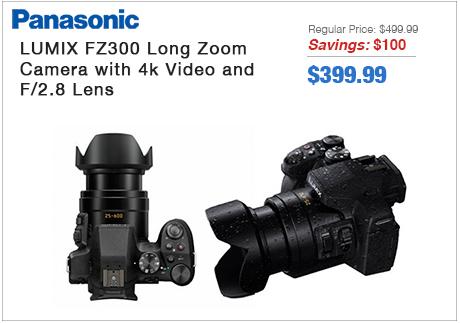 Panasonic FZ300 Long Zoom Camera
