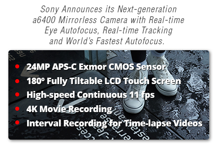 See All Sony a6400 Mirrorless Cameras - Pre-Order Today!