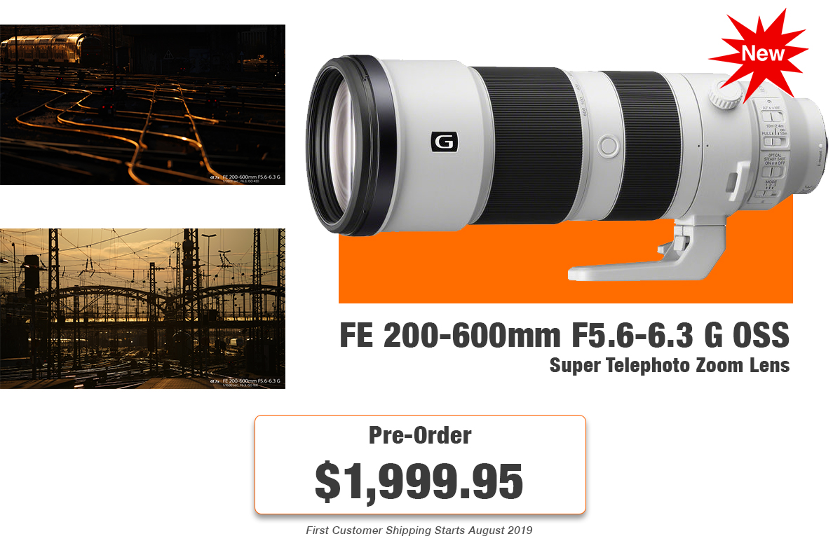 FE 200-600mm f/5.6-6.3 G Master Lens ready for pre-order.