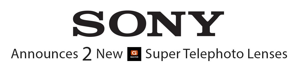 Sony Announces 2 New Super Telephoto Lenses!