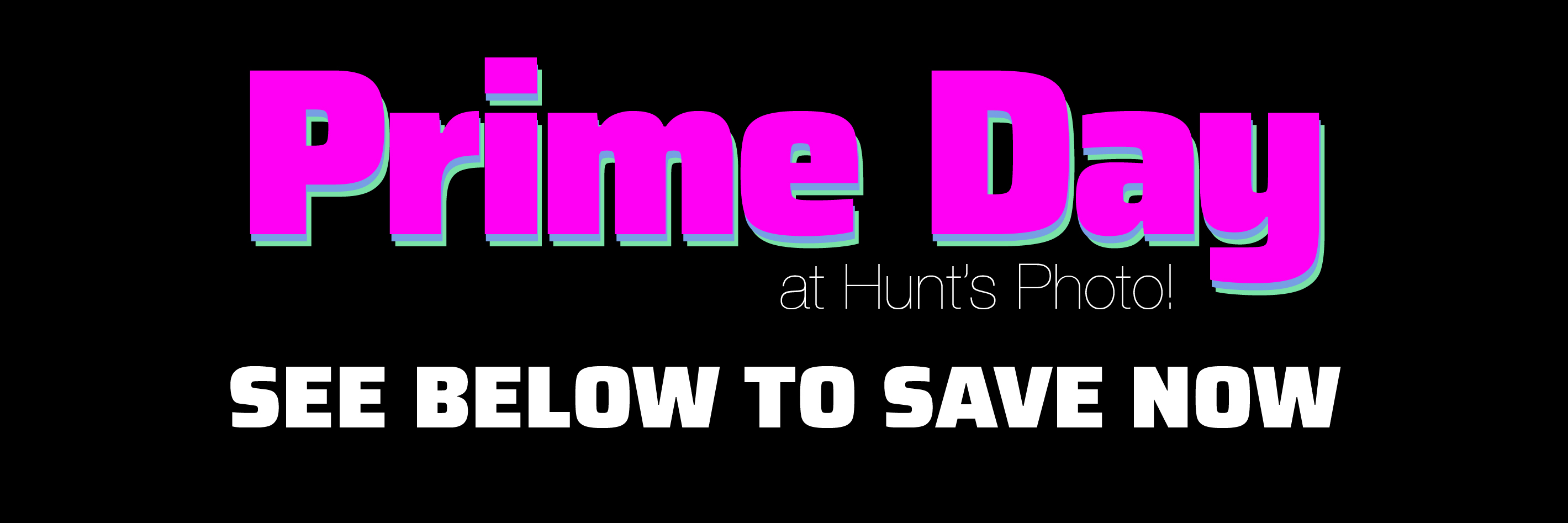 Prime Day Specials at Hunt's Photo