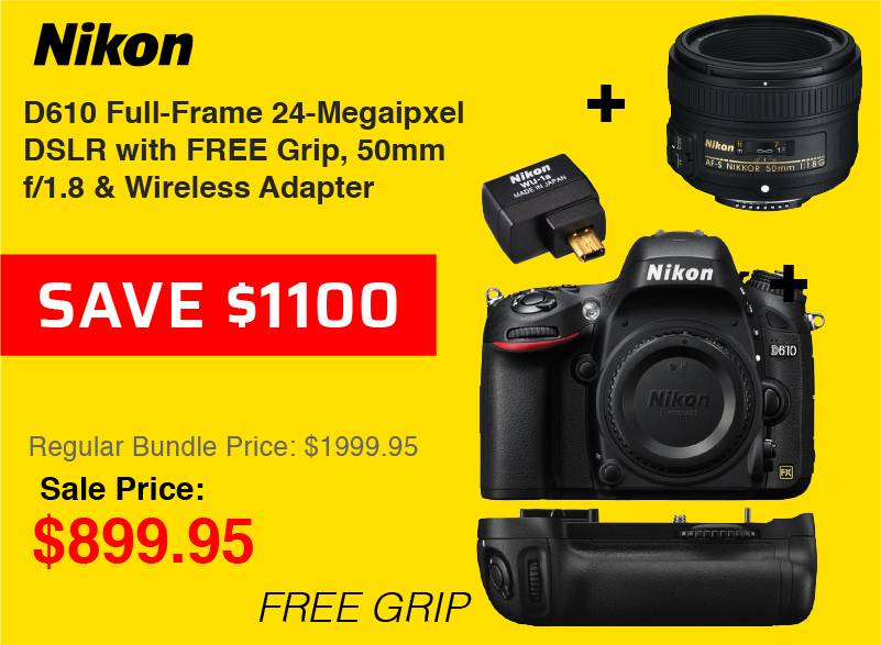 Nikon D610 Bundle Deal! Huge!