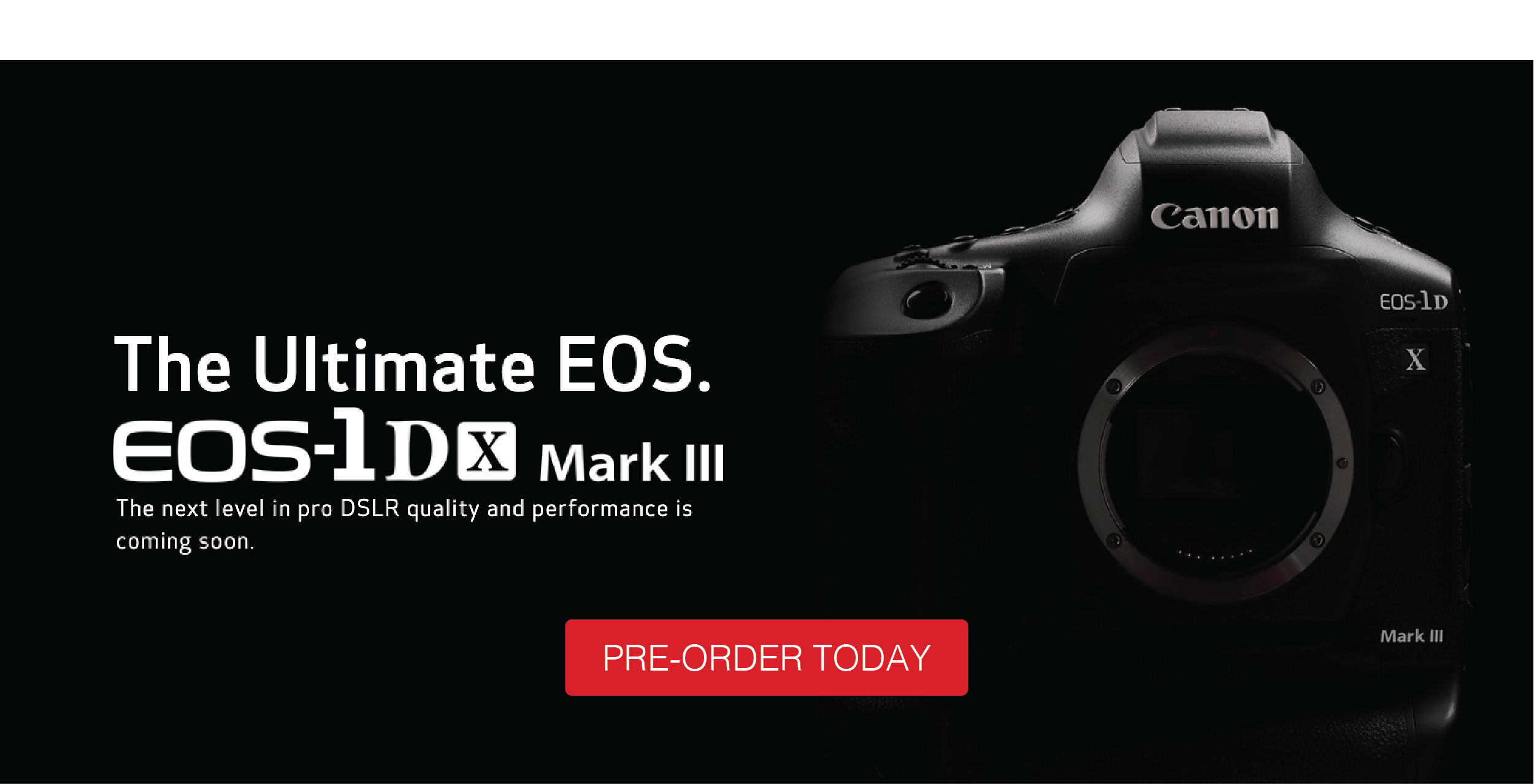 Pre-Order the New EOS-1Dx Mark III Today!