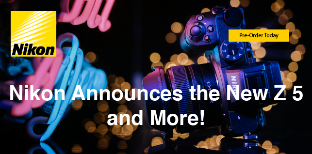 Nikon Announces the New Z 5-- Available for Pre-order Today!