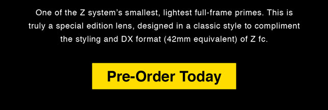 Pre-Order Nikkor Z 28mm F2.8