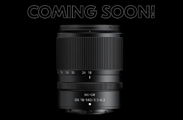Coming Soon Nikkor Z DX 18-140mm