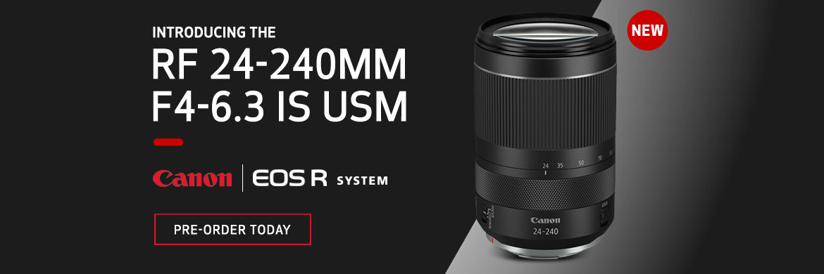 Canon RF 24-240mm f/4-6.3 IS USM Ready for Pre-Order!